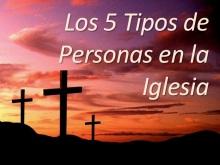 Los 5 Tipos de Personas en las Iglesias