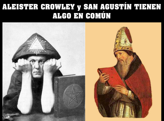 ALEISTER CROWLEY y SAN AGUSTÍN TIENEN ALGO EN COMÚN