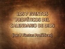 LOS 7 EVENTOS PROFÉTICOS DEL CALENDARIO DE DIOS
