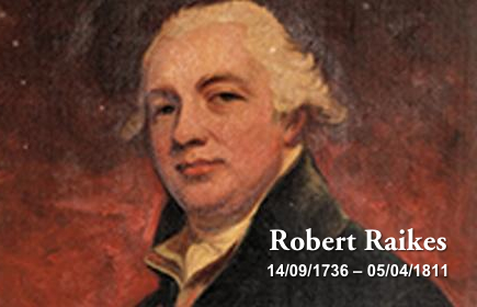 Robert Raikes who when what did
