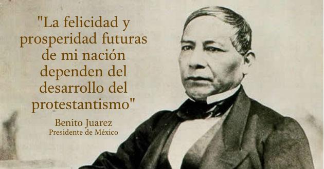Benito Juarez frase sobre protestantismo